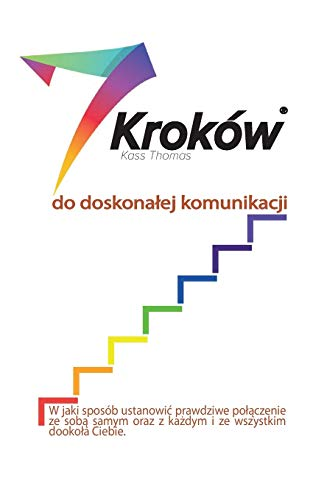 7 Korakov do Brezhibne Komunikacije: How to establish true connection with yourself and everyone and everything around you: Kako vzpostaviti resnicno povezavo s seboj, vsemi in vsem okoli vas