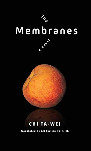 Image of The Membranes: A Novel (Modern Chinese Literature from Taiwan)
