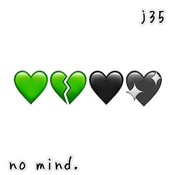 No Mind.