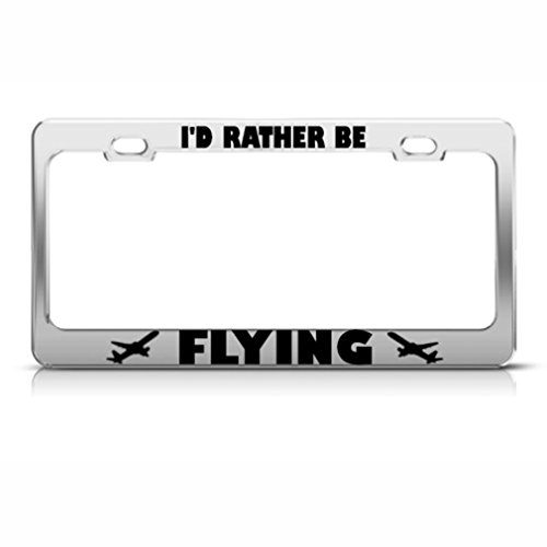 Speedy Pros Rather Be Flying Pilot Plane License Plate Frame Stainless Metal Tag Holder