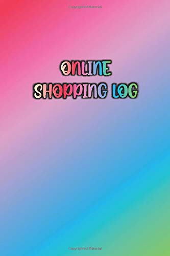 ONLINE SHOPPING LOG: Colorful / Rainbow Color of Inspiration Cover- Track Website/Store Purchases, Payment Method, Shipment Tracking - Logbook Notebook