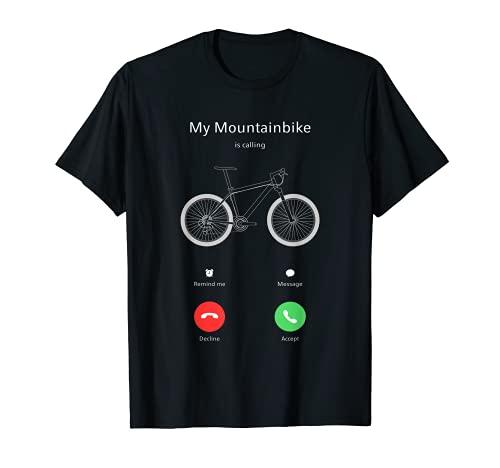 My Mountainbike Is Calling Anruf Fahrrad Biker Geschenk MTB T-Shirt