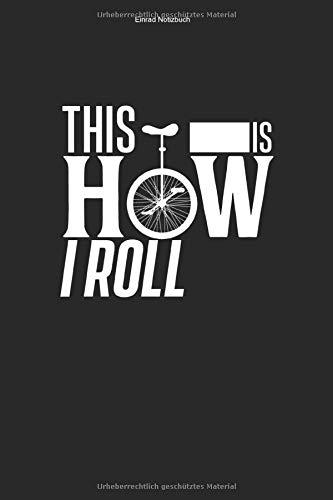 Einrad Notizbuch: 100 Seiten | Punkteraster Inhalt | Hobby Fahren Einräder Fahrer Unicycle Geschenk Liebhaber Einradfahrerin