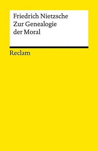 Zur Genealogie der Moral: Eine Streitschrift (Reclams Universal-Bibliothek)