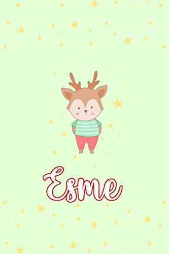 Esme : Cute Deers Journal: Notebook With Name On Front Cover, 120 pages College Ruled Notebook Journal & Diary for Writing & Note Taking for Girls and ... Personalized Notebooks For Girls And Women)