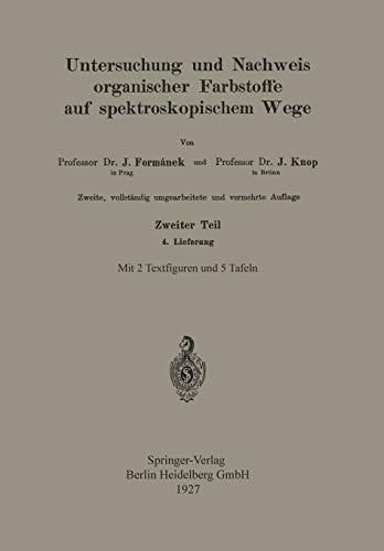 Untersuchung und Nachweis Organischer Farbstoffe auf Spektroskopischem Wege: Zweiter Teil 4. Lieferung