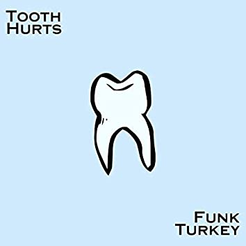 Tooth Hurts