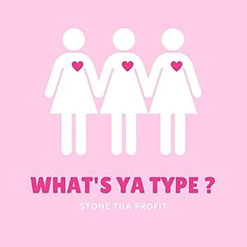 What's Ya Type?