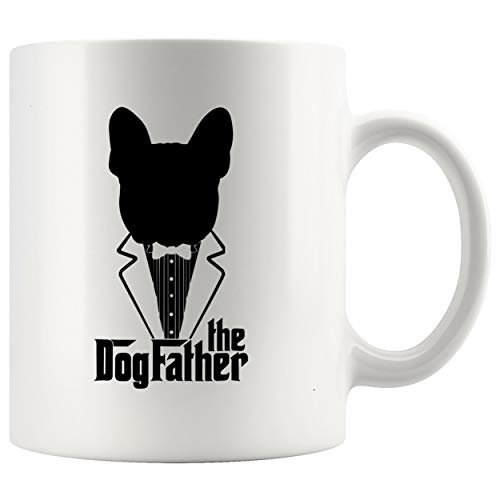 Dad Mug Father Day Cup - The Dogfather French Bulldog Dad Frenchie Papa 11Oz Cup T-Shirt Gift