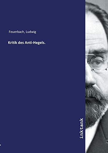 Kritik des Anti-Hegels.