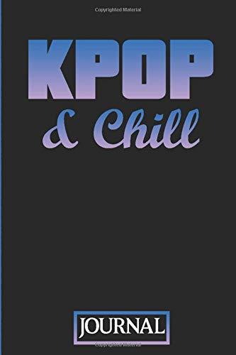 KPOP & Chill Journal: Journal Diary for KPOP Fans