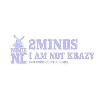 I Am Not Krazy