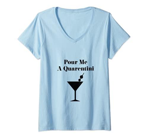 Womens Pour Me a Quarentini Coronavirus V-Neck T-Shirt