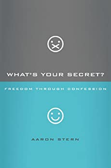 What's Your Secret?: Freedom through Confession by [Aaron Stern]