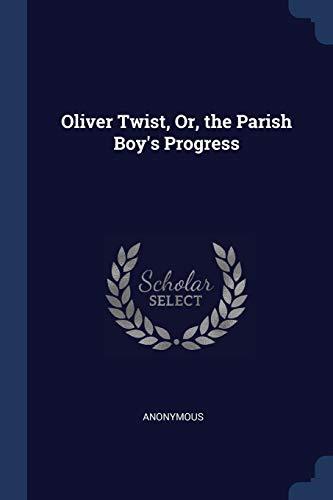 Oliver Twist, Or, the Parish Boy's Progressの詳細を見る