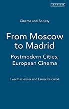 From Moscow to Madrid: European Cities, Postmodern Cinema