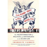 From Bloody Shirt to Full Dinner Pail by Calhoun, Charles W.. (Hill and Wang,2010) [Hardcover]