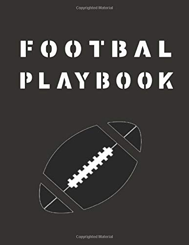 Football Playbook: Football Coach Notebook with Blank Field Diagrams ( Half and Full Field ) for Drawing Plays and Creating Playbook or Offer it as a Gift .
