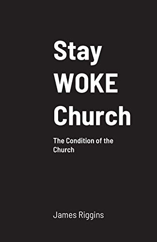 Stay WOKE Church: The Condition of the Church