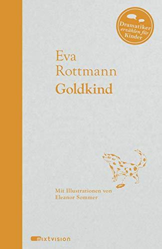 Goldkind (Dramatiker erzählen für Kinder, 6)