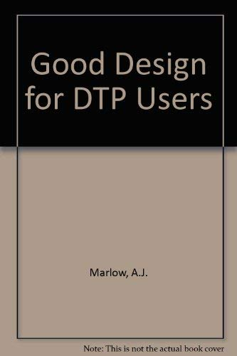 Good Design for DTP Users