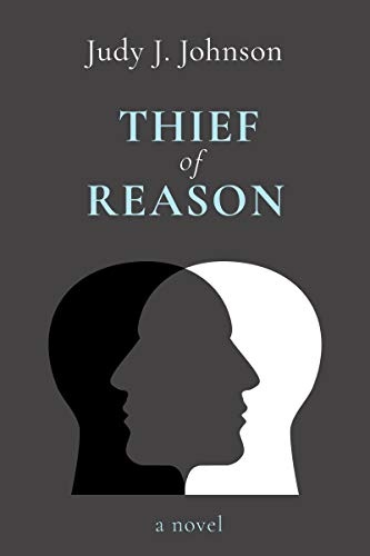 Thief of Reason by [Judy J. Johnson]