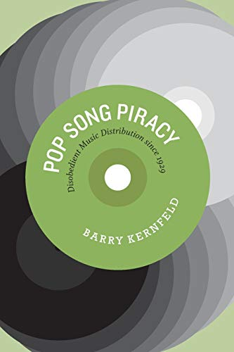 Compare Textbook Prices for Pop Song Piracy: Disobedient Music Distribution since 1929 Eleventh Printing Edition ISBN 9780226431833 by Kernfeld, Barry