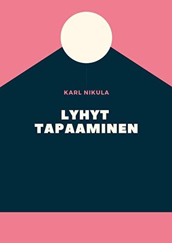 Lyhyt tapaaminen (Finnish Edition)