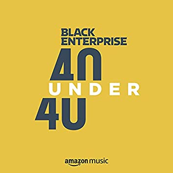 Black Enterprise's 40 under 40
