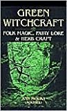 Green Witchcraft: Folk Magic, Fairy Lore & Herb Craft by Ann Moura, Aoumiel