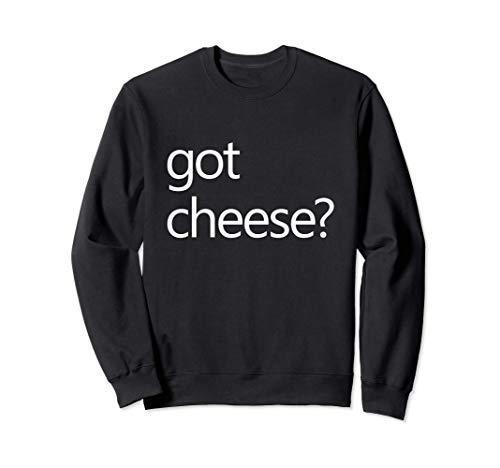 ¿Tienes queso? Divertido Queso Amante Meme Queso Cita Sudadera