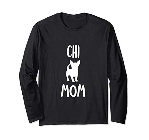 Chi Mom Momma Chihuahua Dog Teacup Pet Cat Lover Frenchie Long Sleeve T-Shirt