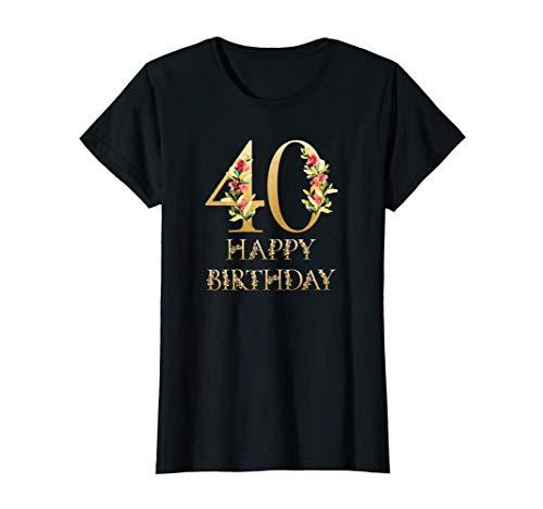 Mujer 40 años, Feliz cumpleaños Letras florales Camiseta