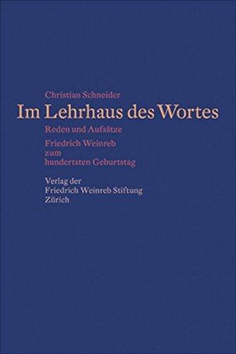 Im Lehrhaus des Wortes: Reden und Aufsätze, Friedrich Weinreb zum hundertsten Geburtstag
