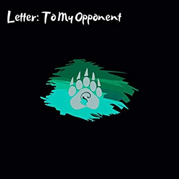 Letter To My Opponent