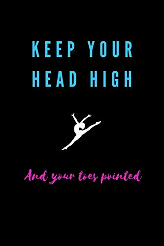 Keep Your Head High and Your Toes Pointed Gymnastics Meet Log: Black