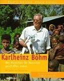 """Karlheinz Böhm - Was """"Menschen für Menschen"""" geschaffen haben: 20 Jahre für Äthiopien"""