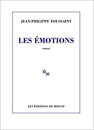 Les Emotions par Jean-Philippe Toussaint