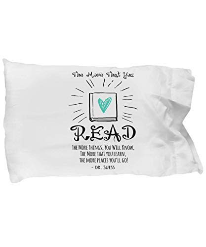 Funny Novelty Gift for Book Lover The More That You Read The More Things You Will Know Best Books Reader Bookworm Dr Seuss Pillow Case