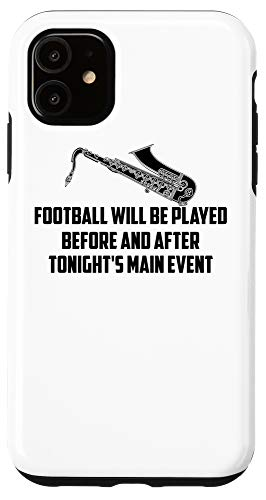 iPhone 11 Funny Football Played Main Event | Cute Saxophonist Gift Case