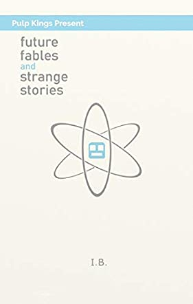 Future Fables and Strange Stories