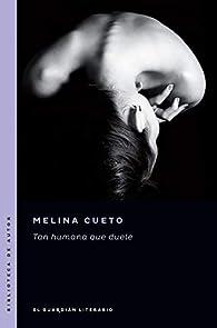 Tan humana que duele par Melina Cueto