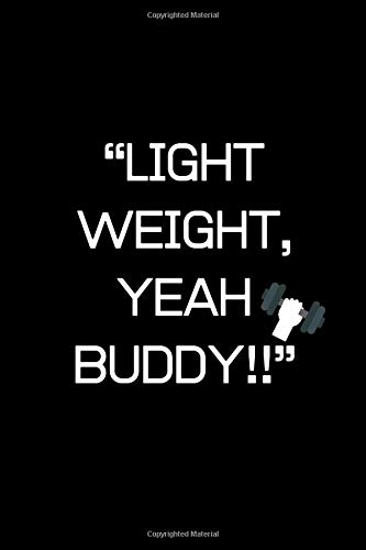 fitness  journal - ''light weight, yeah buddy!'': cover -lined 120 pages writing notebook diary
