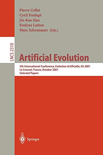 Artificial Evolution: 5th International Conference, Evolution Artificielle, EA 2001, Le Creusot, France, October 29-31, 2001. Selected Papers (Lecture Notes in Computer Science (2310))の詳細を見る