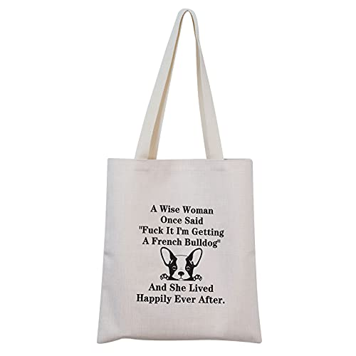 TSOTMO French Bulldog Canvas Tote Bag Dog Lover Gift A wise woman once said 'Fuck it,I'm getting a French Bulldog' Canvas Tote Bag For French Bulldog Mom (Bulldog Canvas)