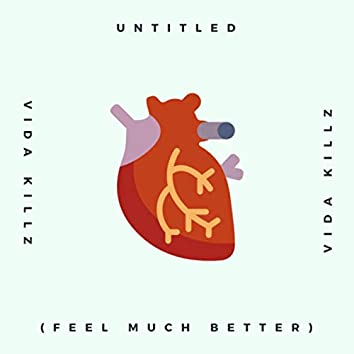 Untitled (Feel Much Better)