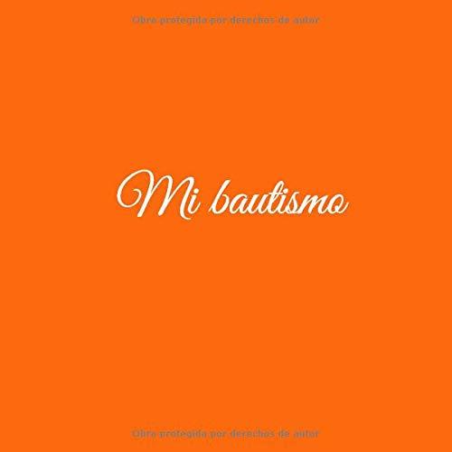 Mi bautismo: Libro De Visitas Mi bautismo para bautizo ideas regalos decoracion accesorios fiesta libro de recuerdos firmas invitados bautizo ... Naranja (Libro De Visitas firmas Bautizo)