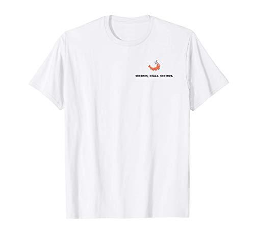 Shrimps Digga Shrimps | Garnele | Krustentiere T-Shirt