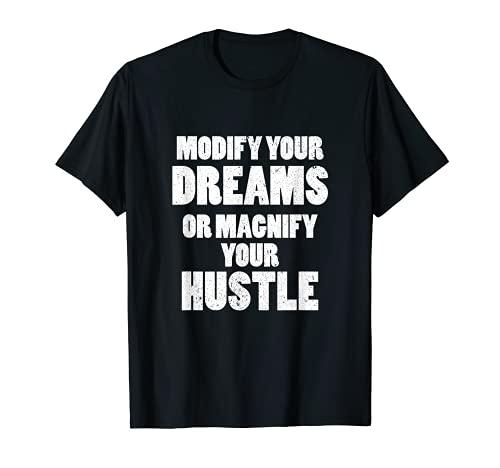 Modifica tus sueños o amplía tu ajetreo empresario Camiseta