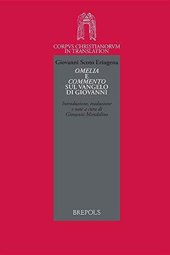Giovanni Scoto Eriugena, Omelia E Commento Sul Vangelo Di Giovanni